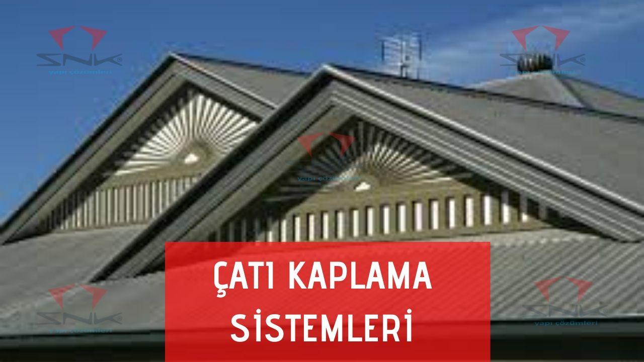 Çatı Kaplama Sistemleri