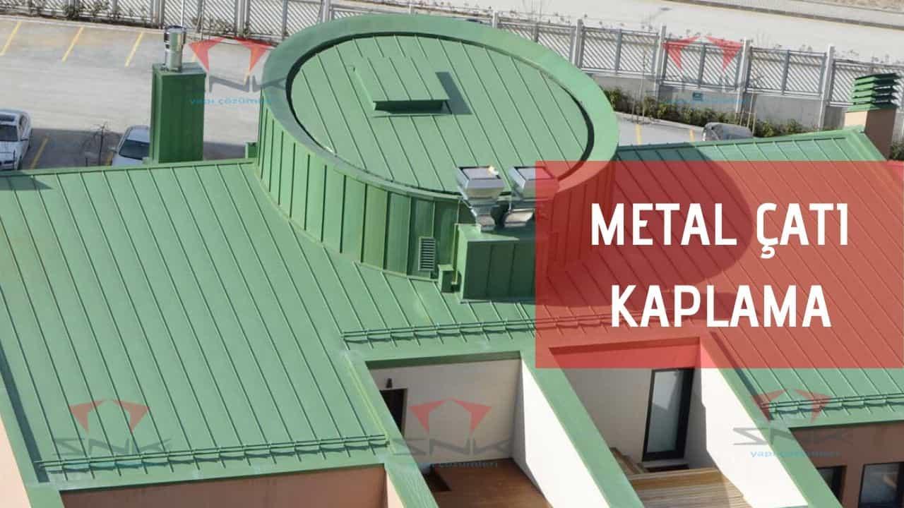 Metal Çatı Kaplama