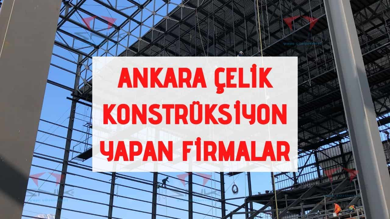 Ankara Çelik Konstrüksiyon Yapan Firmalar